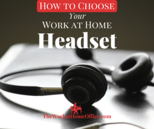 How to Choose a Work at Home Headset