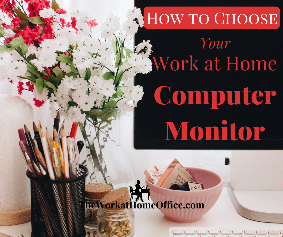 How to Choose a Work at Home Computer Monitor