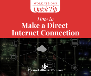 Work at Home Quick Tip: How to Make a Direct