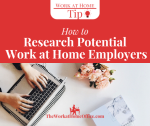 Work at Home Tip: How to Research Potential Work at