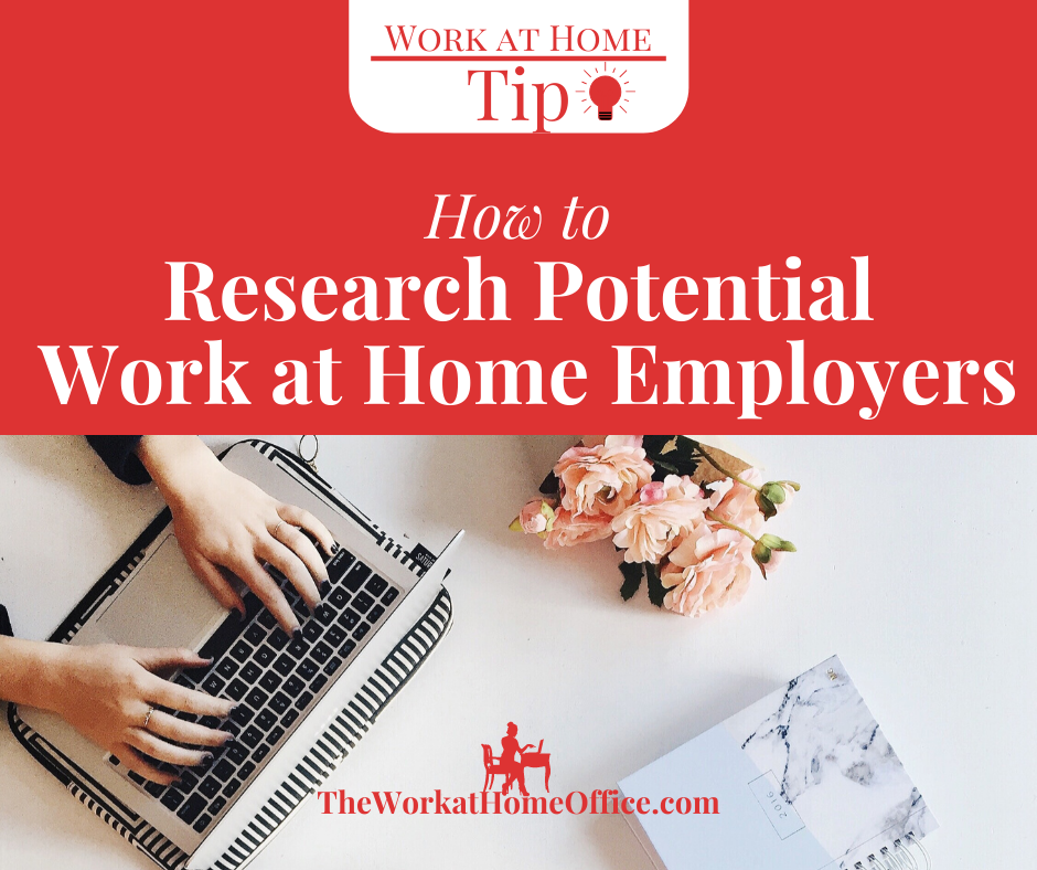 Work at Home Tip: How to Research Potential Work at Home Employers