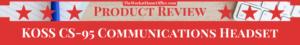 TWAHO-Product Review-Post-Header-Koss-CS-95