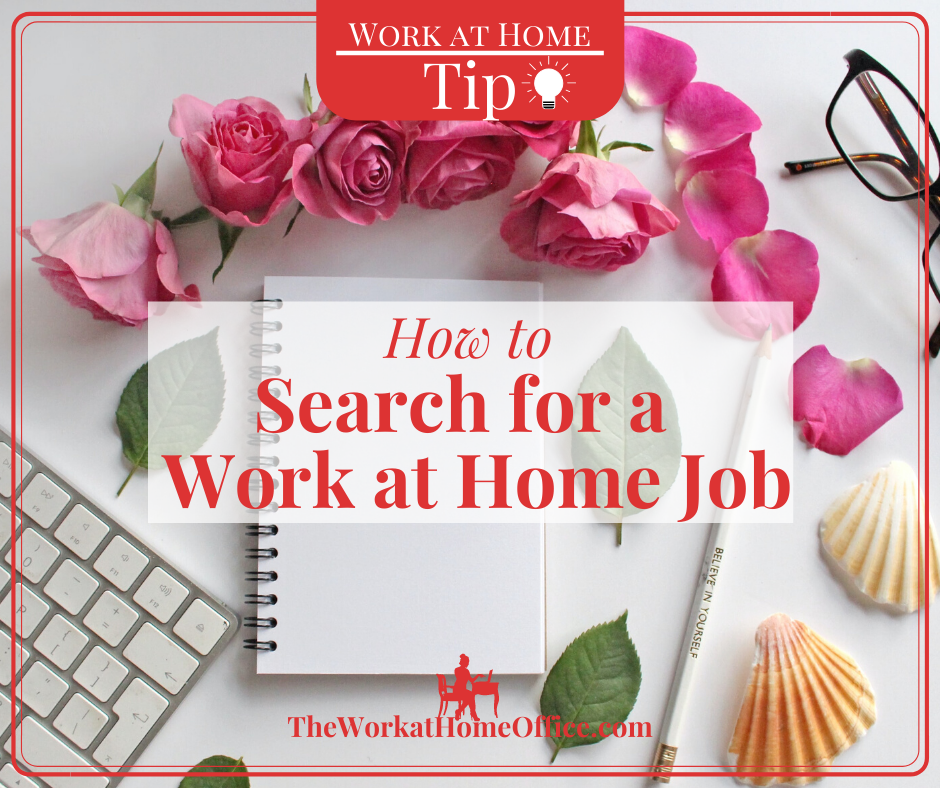 Work at Home Tip: How to Search for a Work at Home Job