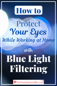 the-work-at-home-office-Post-Pin-blue-light-filtering