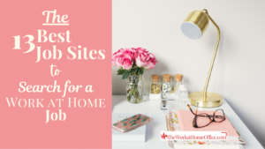 the-work-at-home-office-featured-post-best-job-sites
