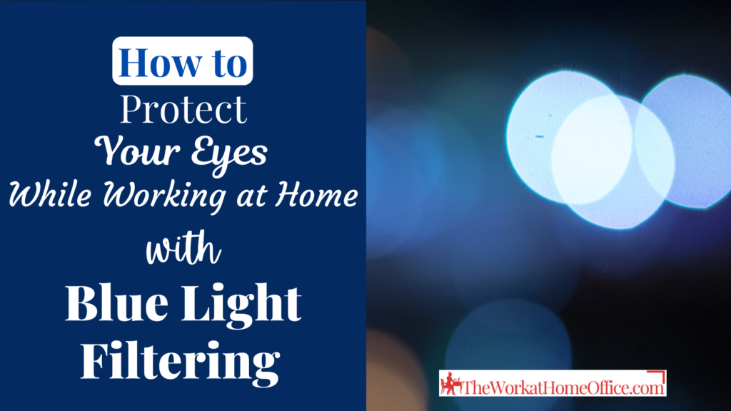 Tip: Protect Your Eyes while Working at Home with Blue Light Filtering