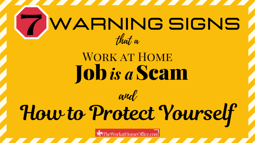 7 Warning Signs that a Work at Home Job Is a Scam and How to Protect Yourself
