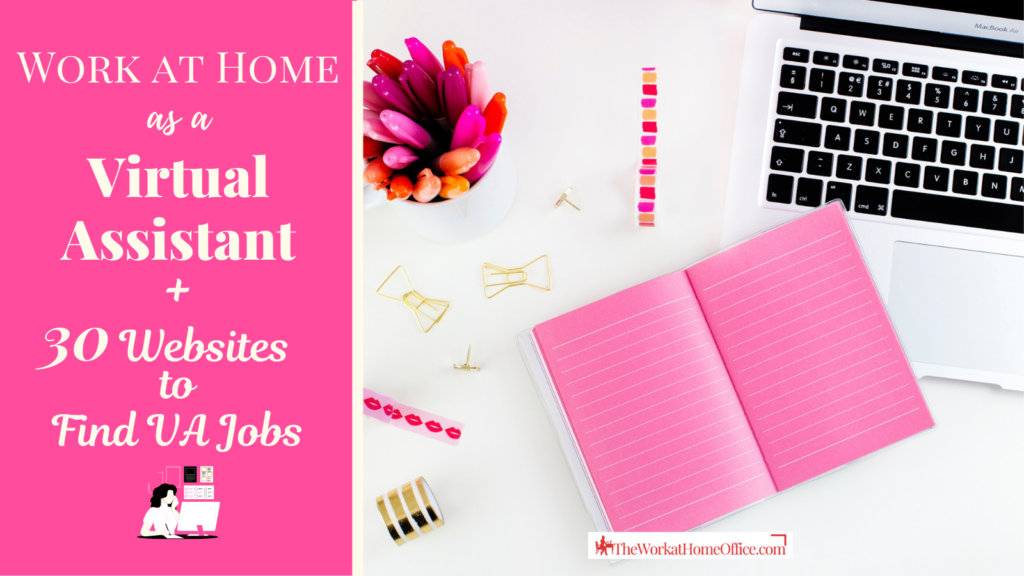 Work at Home as a Virtual Assistant and 30 Websites to Find VA Jobs
